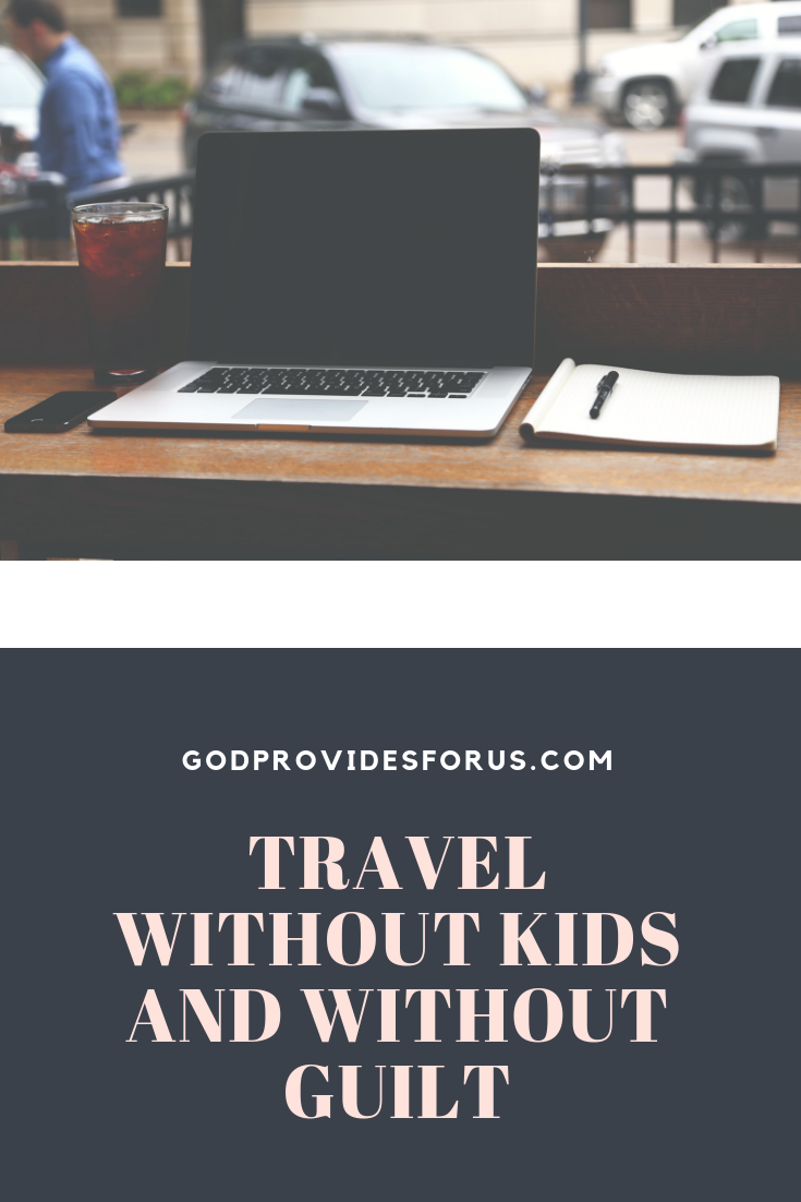 Travel without Kids and without Guilt